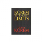 Korem Without Limits Book by Danny Korem